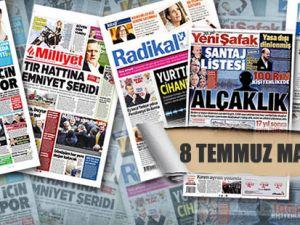 8 Temmuz Gazete Manşetleri