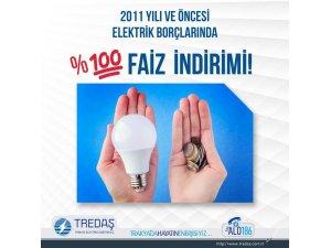 TREDAŞ, elektrik borçlarında faiz indirimi kampanyası başlattı