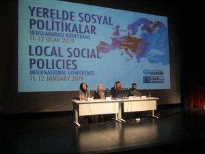 Dünya üzerindeki 'yerelde sosyal politikalar' bu konferansta konuşuldu