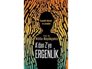 Prof. Dr. Atilla Büyükgebiz'in  A'dan Z'ye ergenlik kitabı raflarda