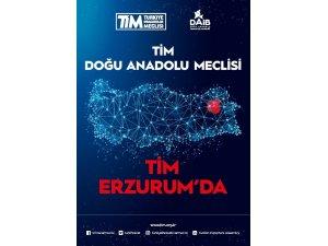 TİM Doğu Anadolu Meclisi Erzurum'da toplanıyor