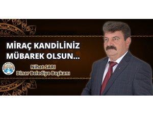 Dinar Belediye Başkanı Nihat Sarı'dan Miraç Kandili mesajı