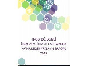 OKA'dan TR83 Bölgesi ihracat ithalat katma değer raporu