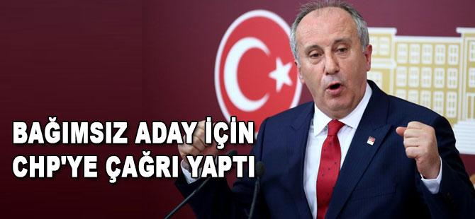 İnce bağımsız aday için CHP'ye çağrı yaptı