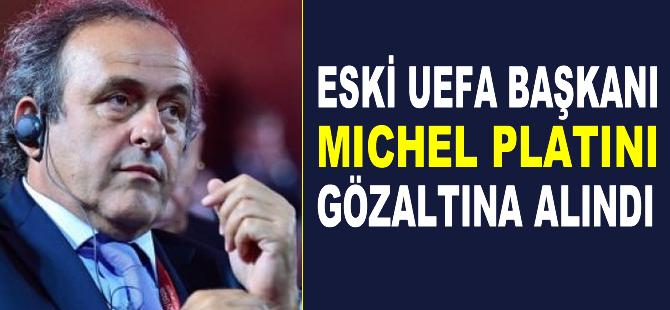 Eski UEFA Başkanı Michel Platini gözaltına alındı