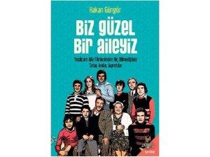 Hakan Güngör'ün yeni kitabı 'Biz Güzel Bir Aileyiz' raflardaki yerini aldı