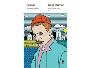 Knut Hamsun Benoni adlı romanı raflarda