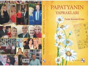 Gazeteci Yazar Funda Akosman Erman'ın kitabı 'Papatyanın Yaprakları' çıktı