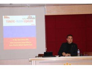 """Malatya'da """"Türkiye-Rusya İlişkileri"""" masaya yatırıldı."""