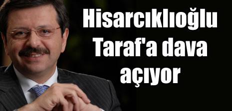 Hisarcıklıoğlu, Taraf'a dava açıyor