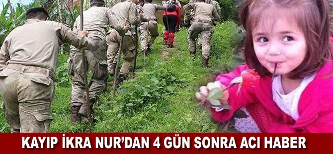 İkra Nur'un cansız bedeni bulundu