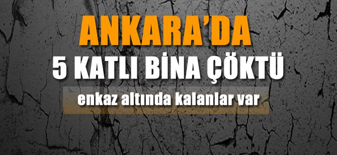 Ankara'da göcük! Enkaz altında kalanlar var