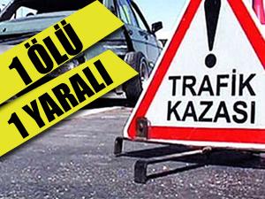 Kahramanmaraş'ta  Trafik kazası ,1 ölü 1 yaralı