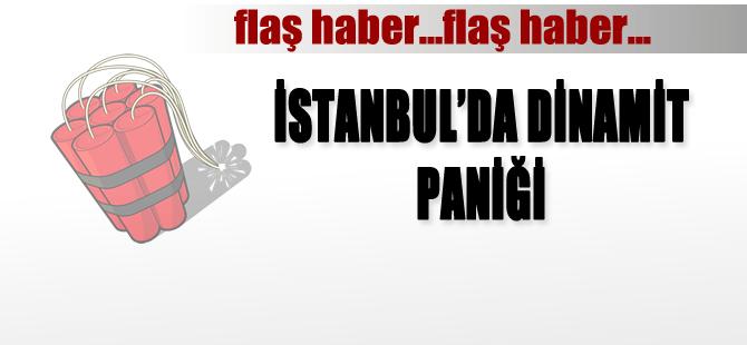 İstanbul'da 'dinamit' alarmı!