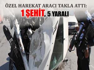 Özel Harekat aracı kaza yaptı: 1 şehit, 5 yaralı