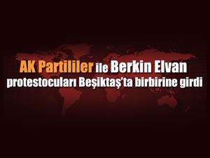AKPliler ile protestocuları birbirine girdi