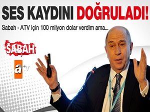 Nihat Özdemir: Sabah ve ATV için 100 milyon dolar verdim