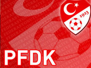 PFDK cezaları açıkladı