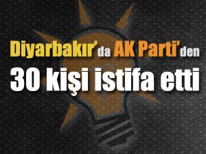 Diyarbakır'da AK Parti'den 30 kişi istifa etti