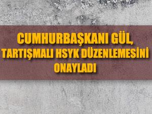 Cumhurbaşkanı Gül, HSYK değişikliğini onayladı