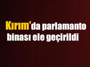 Kırım'da parlemanto binası ele geçirildi