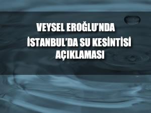 Veysel Eroğlu su sıkıntısı hakkında açıklama yaptı