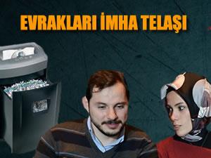Erdoğan'ın kızı ve damadının evrakları imha telaşı