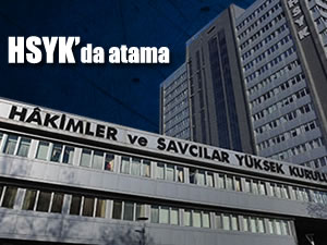 HSYK Genel Sekreterliği'ne flaş atama
