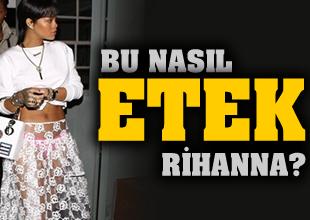 Rihanna 'Bu kadar da olmaz' dedirtti!