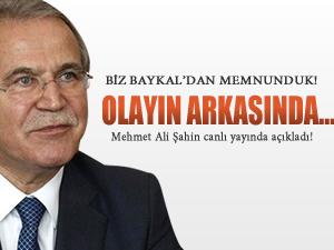 Mehmet Ali Şahin: Biz Baykal'dan memnunduk!