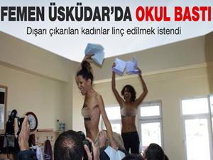 FEMEN gurubu Üsküdar'da okul bastı
