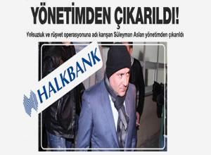 Süleyman Aslan Halkbank yönetiminden çıkarıldı
