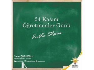 AK Parti İl Başkanı Çopuroğlu'nun 24 Kasım mesajı