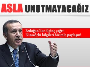 Erdoğan: Bunları asla unutmayacağız