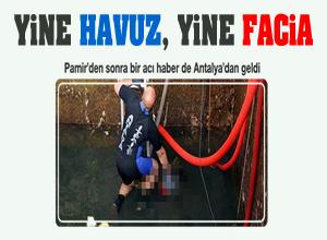 Antalya'da havuz faciası: 1 çocuk kayboldu