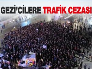 Gezi'cilere trafik cezası!