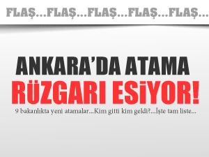 Ankara'da atama rüzgarları