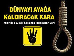 Mısır'da 683 kişi için idam kararı!