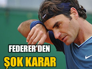 Federer turnuvaya katılmaktan vazgeçti
