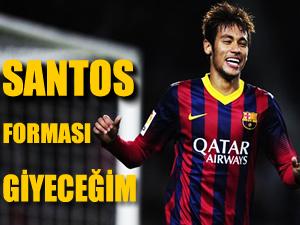 Neymar: Yeniden Santos forması giyeceğim