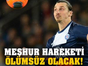İbrahimoviç'in gol sevinci balmumu olacak