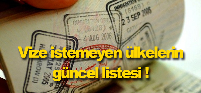Vize istemeyen ülkelerin listesi güncellendi!