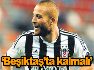 Beşiktaş'ta kalmalı