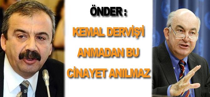 Önder: Kemal Derviş'i Anmadan Bu Cinayet Anılmaz