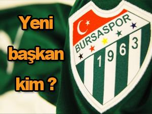 Bursaspor'da yeni başkan kim?