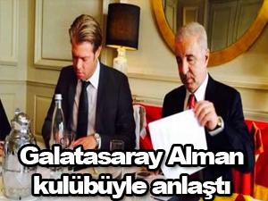 Galatasaray, Alman kulübüyle anlaştı