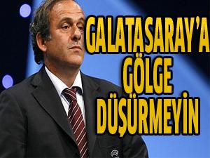 'Galatasaray'ın başarısını gölgelemeyin'