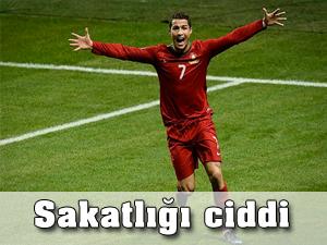Ronaldo'nun sakatlığı ciddi durumda