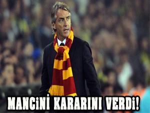 Mancini kararını verdi