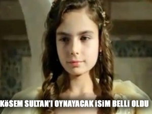 Kösem Sultan'ı oynayacak isim belli oldu
